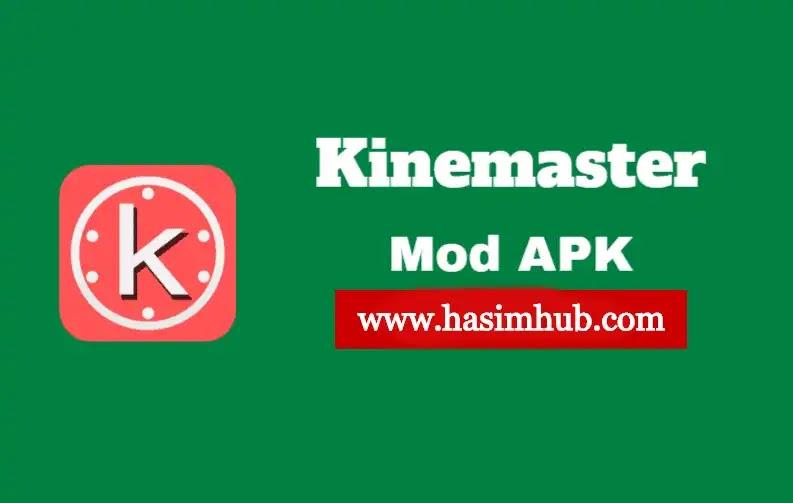 Kinemaster Mod Apk - Kinemaster Mod Apk Download - Hasim Hub