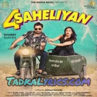 Sharry Mann New Song 4 Saheliyan Lyrics