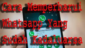 Cara Memperbarui Whatsapp Yang Sudah Kadaluarsa 1