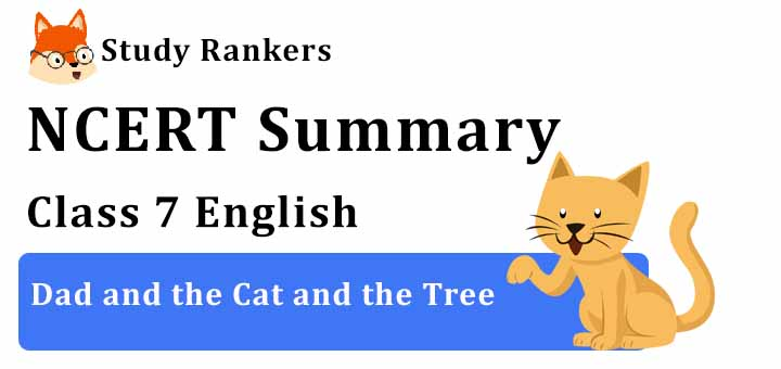 Dad and the Cat and the Tree Poem Class 7 English Summary