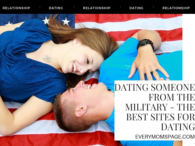 Dating Someone from the Military - the Best Sites for Dating