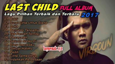 Kumpulan Lagu Last Child Mp3 Terbaru Full Album Terbaik Lengkap Gratis