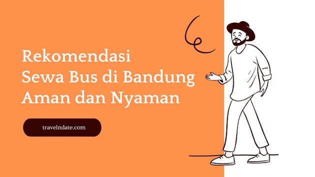 Rekomendasi Sewa Bus di Bandung Aman dan Nyaman