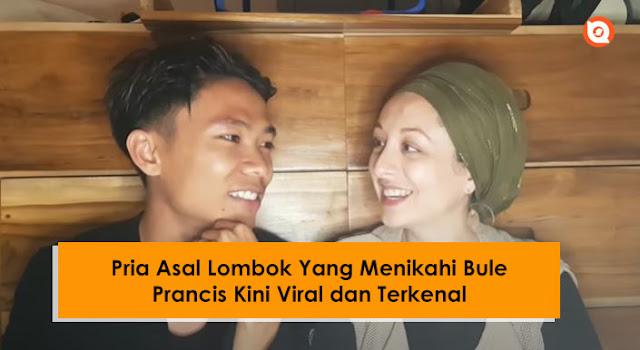 Pria Asal Lombok dengan Istri Bulenya Kini Jadi Trending Topik