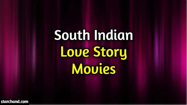 South Indian love story movies
