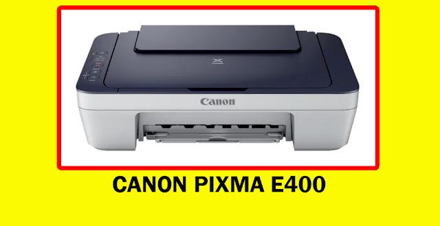 cANON PIXMA E400 SCANNER TAHUN 2020