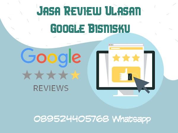 Jasa Review Google Bisnis, Ulasan Google Maps Murah