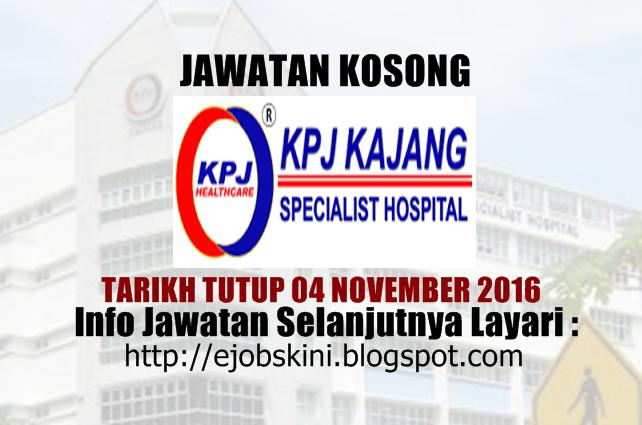 Jawatan Kosong di KPJ Kajang Oktober 2016
