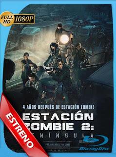 Estacion Zombie 2: Peninsula (2020) 1080p BRrip Latino [GoogleDrive] [tomyly]