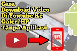 Cara Download Video di Youtube dengan Mudah