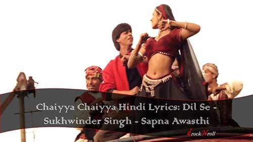 Chaiyya-Chaiyya-Hindi-Lyrics-Dil-Se