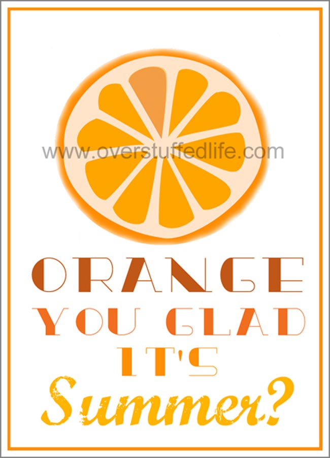 Orange You Glad It's Summer free printable download