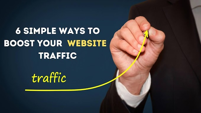 6 simple ways to boost your website traffic - now!