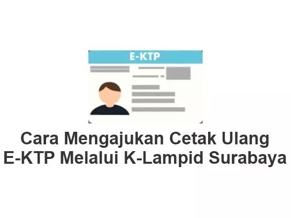 Cara Cetak Ulang E-KTP K-Lampid Surabaya