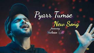 Pyar Tumse Lyrics - Salman Ali   Himesh Reshammiya