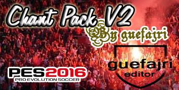 PES 2016 Chant Pack v2 By Guefajri