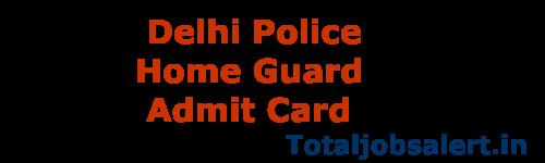 Delhi Police Home Guard Admit Card