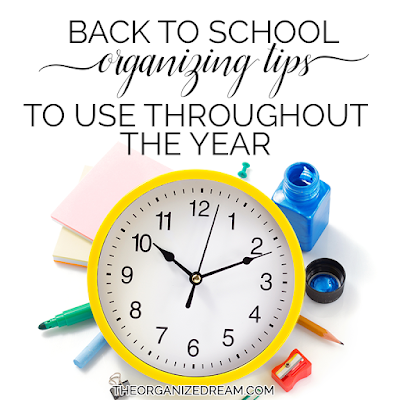 Back to School Organizing Tips to Use Throughout the Year by The Organized Dream