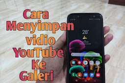 2 Cara Menyimpan Vidio Dari YouTube Ke Galeri Tanpa Aplikasi 2019 [Panduan Lengkap]