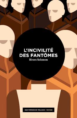 La couverture de L'incivilité des fantômes de Rivers Solomon, aux forges de Vulcain, est d'Elena Vieillard