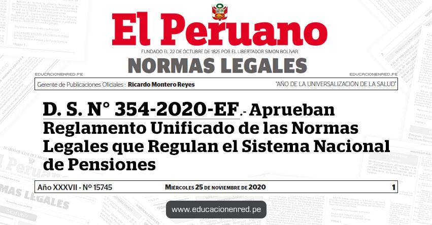 D. S. N° 354-2020-EF.- Aprueban Reglamento Unificado de las Normas Legales que Regulan el Sistema Nacional de Pensiones
