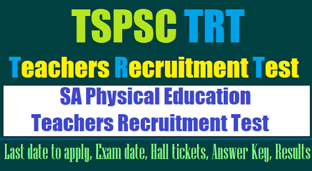tspsc sa ped teachers recruitment test(trt) 2017,ts trt sa ped hall tickets,trt sa ped results,sa ped trt exam date,trt last date to apply