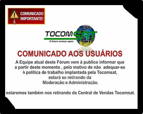 COMUNICADO DEL FÓRUM TOCOMSAT WORLD DEIXA A MODERAÇÃO