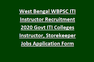 West Bengal WBPSC ITI Instructor Recruitment 2020 Govt ITI Colleges Instructor, Storekeeper Jobs Online Application Form