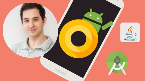 Android O & Java - Mobile App Development - Beginning to End