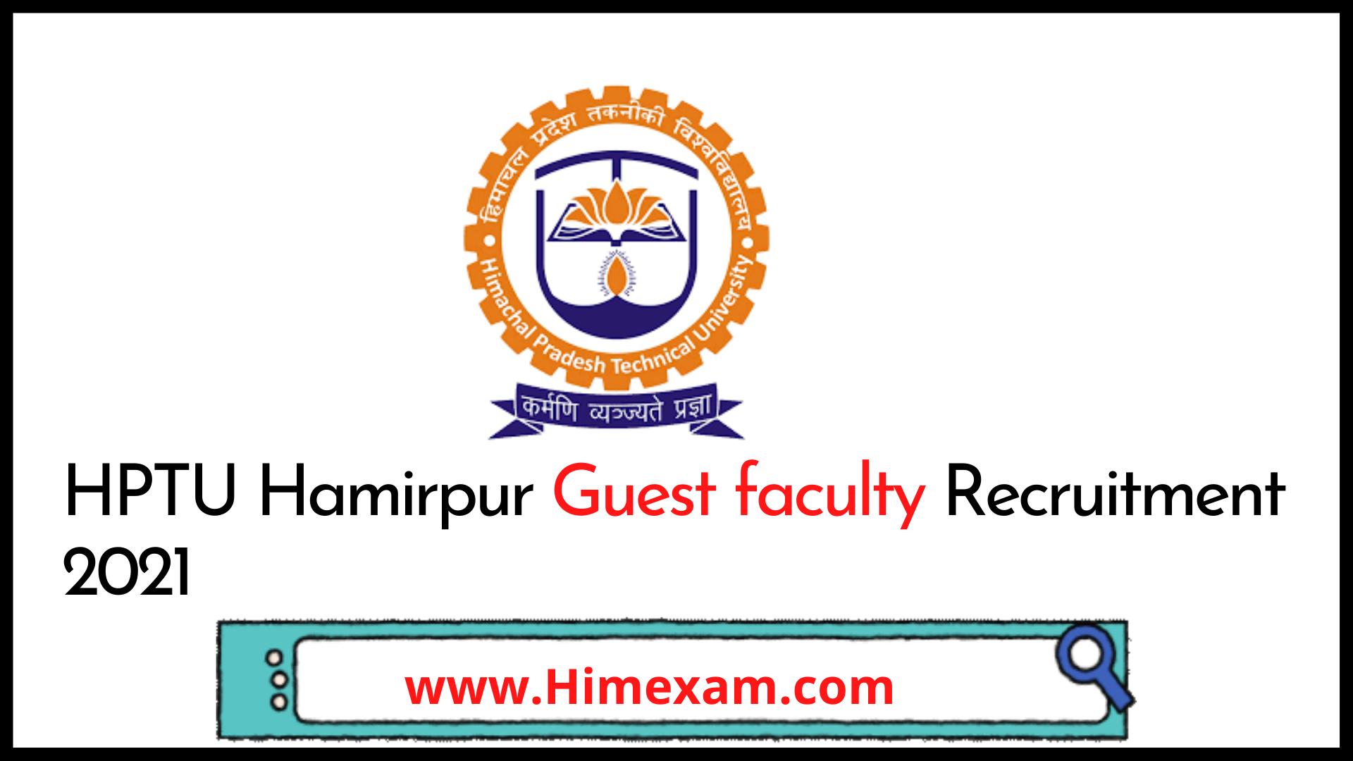 HPTU Hamirpur Guest faculty Recruitment 2021