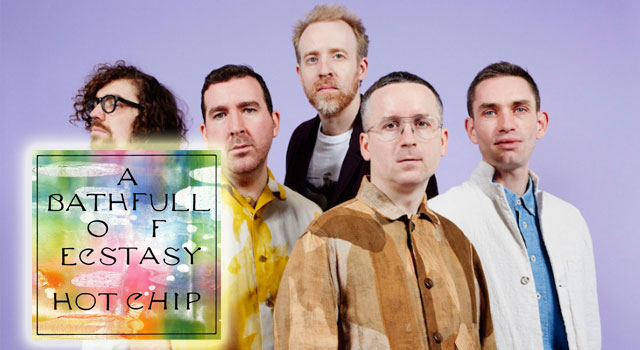 Hot Chip – A Bath Full of Ecstasy 2019