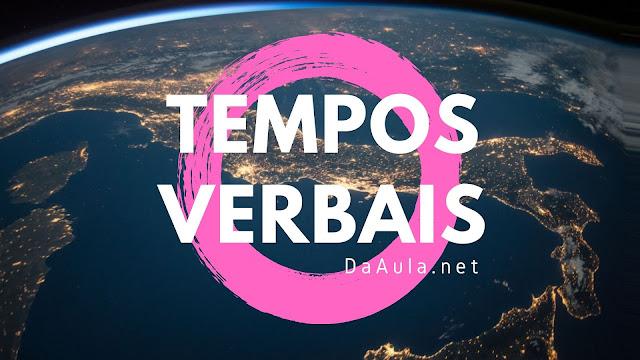 Língua Portuguesa: Tempos Verbais