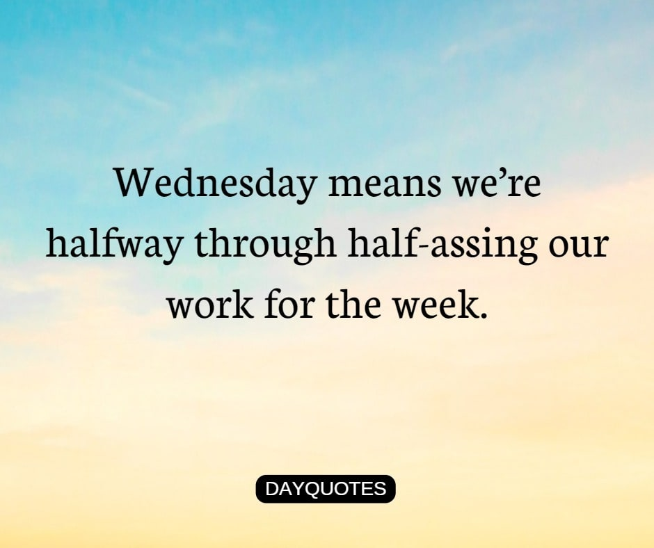 27 Best Wednesday Motivation Quotes For Work