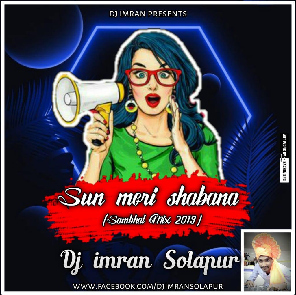 SUN MERI SHABANA (SAMBHAL MIX 2K19) DJ IMRAN SOLAPUR Mp3 Download, 11.SUN MERI SHABANA (SAMBHAL MIX 2K19) DJ IMRAN SOLAPUR Mp3 Song, 11.SUN MERI SHABANA (SAMBHAL MIX 2K19) DJ IMRAN SOLAPUR Full Mp3 Song Download, 11.SUN MERI SHABANA (SAMBHAL MIX 2K19) DJ IMRAN SOLAPUR Song Mp3 Download, Free Download 11.SUN MERI SHABANA (SAMBHAL MIX 2K19) DJ IMRAN SOLAPUR Mp3 Song from CD - 1, 11.SUN MERI SHABANA (SAMBHAL MIX 2K19) DJ IMRAN SOLAPUR Audio Song, 11.SUN MERI SHABANA (SAMBHAL MIX 2K19) DJ IMRAN SOLAPUR Mp3 Song pagalworld, Download Mp3 Song 11.SUN MERI SHABANA (SAMBHAL MIX 2K19) DJ IMRAN SOLAPUR, 11.SUN MERI SHABANA (SAMBHAL MIX 2K19) DJ IMRAN SOLAPUR Song Free Download