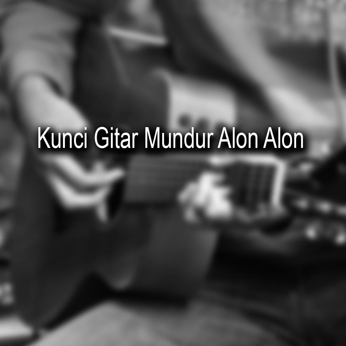 Kunci Gitar Mundur Alon Alon - Ilux