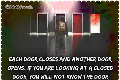 Each door closes and another door opens