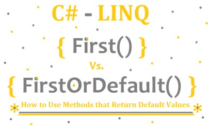 First() vs FirstOrDefault() in C# | How to Use Methods that Return Default Values