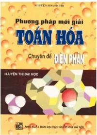 Phương Pháp Mới Giải Toán Hóa Chuyên Đề Điện Phân - Nguyễn Hoàng Thi