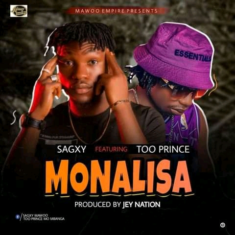 [Music] Sagxy ft. Too prince - Monalisa (prod. by Jey Nation)