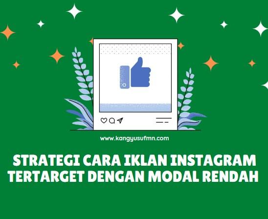 Strategi Cara Iklan Instagram Tertarget Dengan Modal Rendah