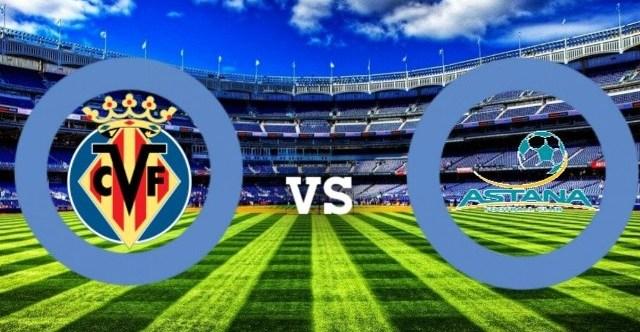 Prediksi Villarreal vs Astana