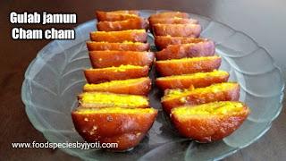 Cham cham recipe, Gulab jamun cham cham, Gulab jamun sandwich