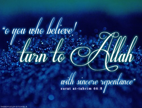 o you who belive ! Turn to Allah - quote