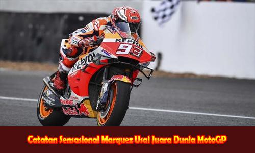 Catatan Sensasional Marquez Usai Juara Dunia MotoGP