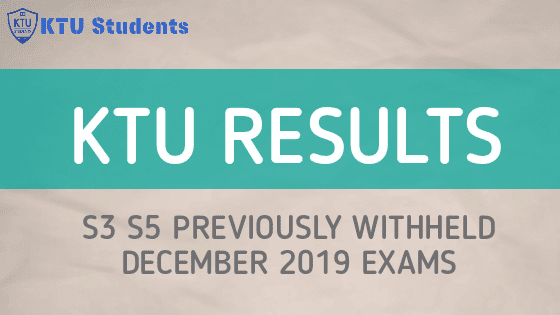 Previously Withheld Result- B.Tech S5 (R,S) Exam Dec 2019 (S5 Result) Previously Withheld Result- B.Tech S3 (R,S) Exam Dec 2019 (S3 Result)