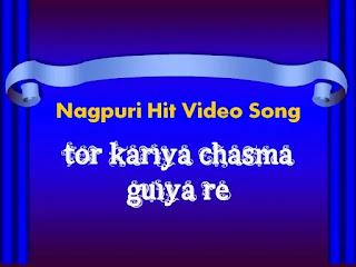 Tor Kariya Chasma | तोर करिया चस्मा Nagpuri Video Mp3