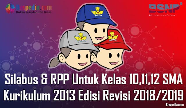 Silabus dan RPP Untuk Kelas 10,11,12 SMA Mapel Utama Kurikulum 2013 Edisi Revisi 2018/2019