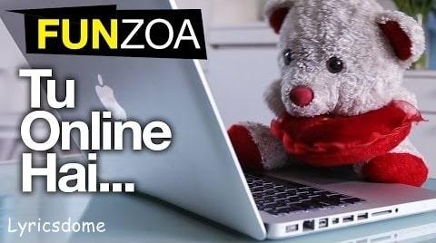 Tu Online Hai Main Bhi Online Hun Lyrics - Funzoa Mimi Teddy