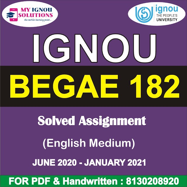 BEGAE 182 Solved Assignment 2020-21
