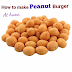How to make Peanut Burger at home.
